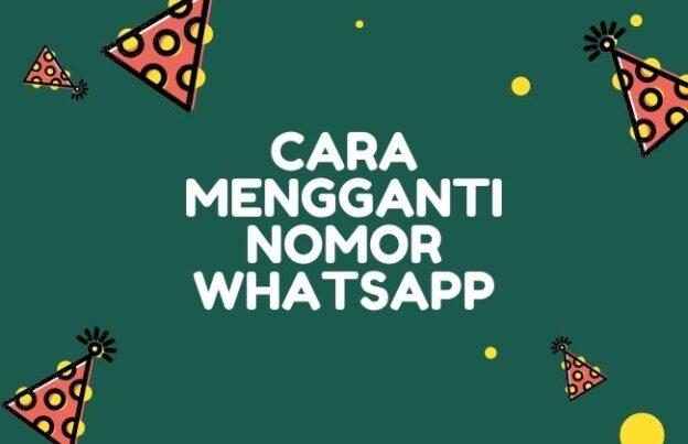12 Cara Mengganti Nomor WhatsApp tanpa Menghilangkan Kontak dan Chat